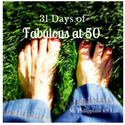 31 Days of Fabulous at 50
