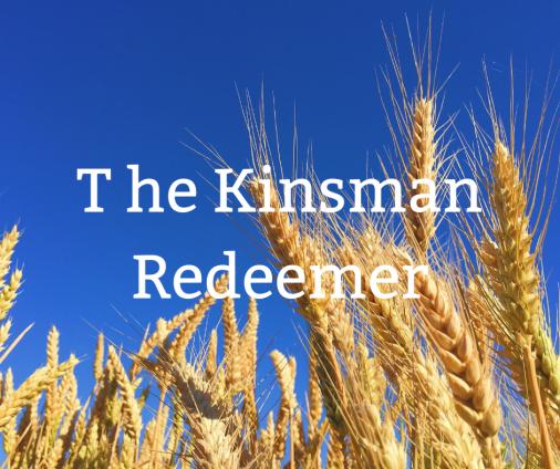 T he Kinsman Redeemer